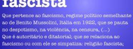 Significado de Fascista